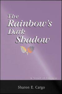 The Rainbow's Dark Shadow