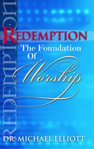 Redemption-The Foundation of Worship