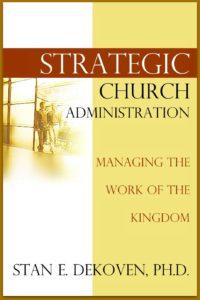 Strategic Church Administration